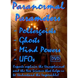 Paranormal Parameters: Poltergeists, Ghosts, Mind Powers and UFOs