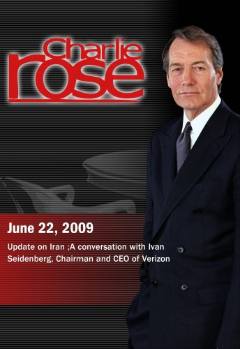 Charlie Rose -   Update on Iran / Ivan Seidenberg (June 22, 2009)