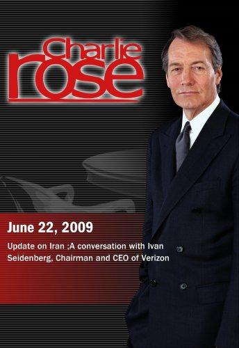 Charlie Rose -   Update on Iran / Ivan Seidenberg (June 22, 2009)