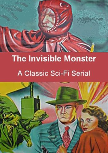 The Invisible Monster , A Classic Sci-Fi Serial