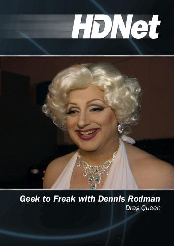 Geek to Freak with Dennis Rodman: Drag Queen