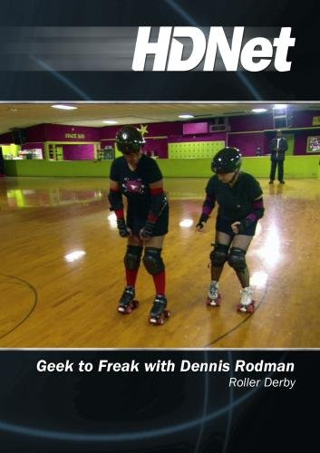 Geek to Freak with Dennis Rodman: Roller Derby