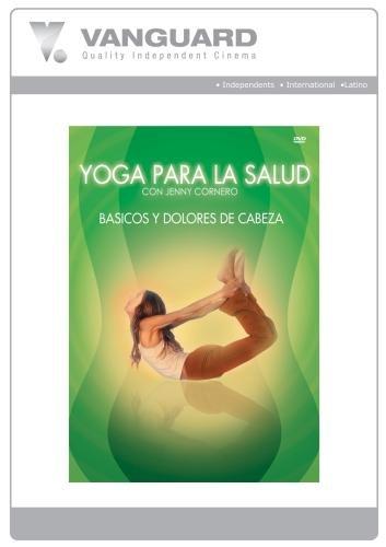 Yoga Para La Salud Con Jenny Cornero - Basicos Y Dolores De Cabeza