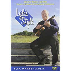 Lyle's Style: Ukulele Master Lyle Ritz Shares A Lifetime Of Performance Technique (DVD)