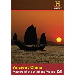 Ancient China: Masters of the Wind and Waves