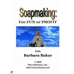 Soapmaking: for Fun or Profit