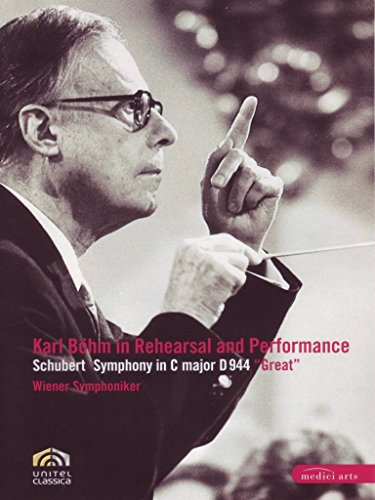 "Karl Bohm in Rehearsal and Performance: Schubert Symphony in C Major, D. 944 ""The Great"""