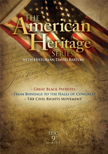 American Heritage Series, Vol. 9: Great Black Patriots, From Bondage to the Halls of Congress, The Civil Rights Movement