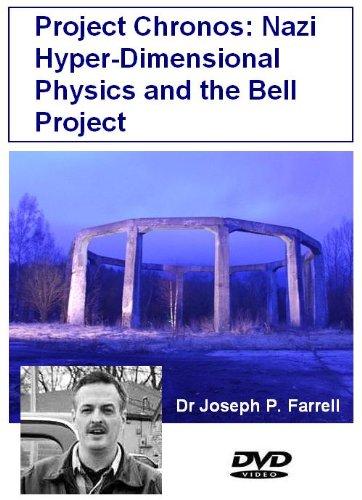 Project Chronos: Nazi Hyper-Dimensional Physics and the Bell Project