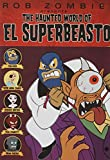 Get The Haunted World of El Superbeasto On Video