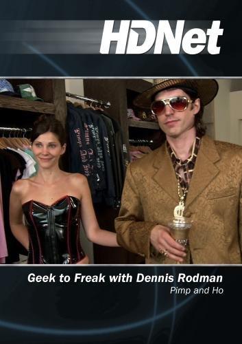 Geek to Freak with Dennis Rodman: Pimp and Ho