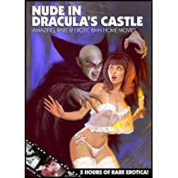 Nude in Dracula's Castle: Amazing, Rare & Erotic 8mm Home Movies