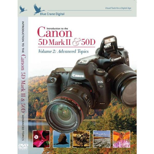 Introduction to the Canon 5D Mark II / 50D Volume 2: Advanced Topics