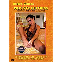 Bob's Videos - Ultimate Nylon, Vol. 17 - Showing Off Their Nylons
