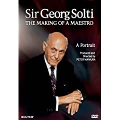 Sir Georg Solti - The Making Of A Maestro