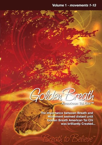 Golden Breath, American Tai Chi Volume 1, Movements 1-13