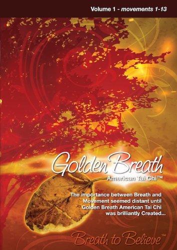 Golden Breath, American Tai Chi Volume 1, Movements 1-13