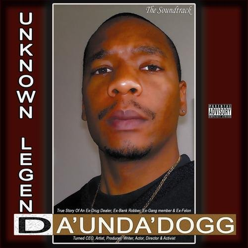 Da 'Unda' Dogg - Unknown Legend