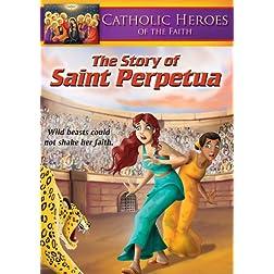 Catholic Heroes of the Faith: The Story of Saint Perpetua