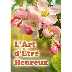 L'Art d'�tre Heureux (French edition)