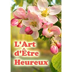 L'Art d'�tre Heureux (French edition)