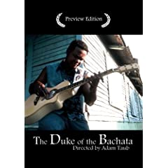 The Duke of the Bachata Preview Edition