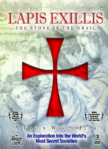 Lapis Exillis: The Stone Is The Grail - An Exploration Into the World's Most Secret Societies - 3 DVD Set