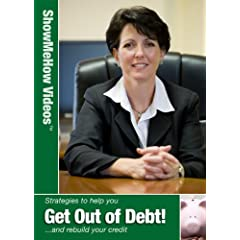 Strategies to help you Get Out of Debt and Rebuild your Credit, Show Me How Videos