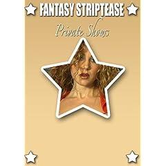 Fantasy Striptease Private Shows