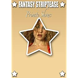 Fantasy Striptease Private Shows