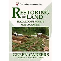 Green Careers: Restoring the Land - Hazardous Waste Management