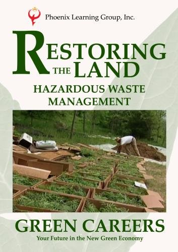Green Careers: Restoring the Land - Hazardous Waste Management