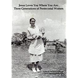 Jesus Loves You Where You Are: Three Generations of Pentecostal Women