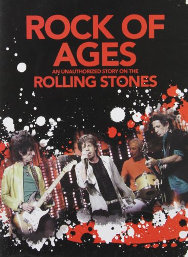 The Rolling Stones: Rock of Ages - An Unauthorized Story