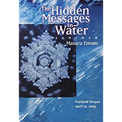 The Masaru Emoto: The Hidden Messages in Water
