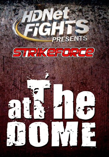 HDNet Fights Presents: Strikeforce(tm)  At The Dome