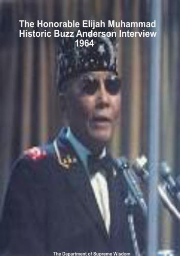 The Honorable Elijah Muhammad: Historic 1964 Buzz Anderson Interview