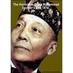 The Honorable Elijah Muhammad: Saviour's Day 1974
