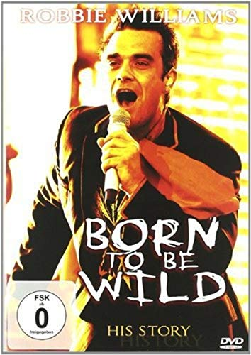 Robbie Williams: Born to Be Wild