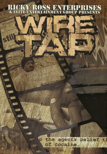Ricky Ross Enterprises Presents Wire Tap