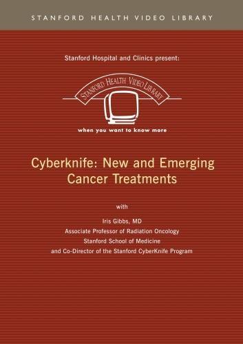 Cyberknife: New and Emerging Cancer Treatments