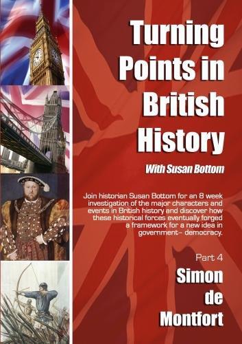 Turning Points in British History: Simon de Montfort