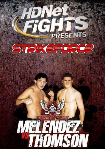 HDNet Fights Presents: Strikeforce(tm) Melendez vs. Thomson