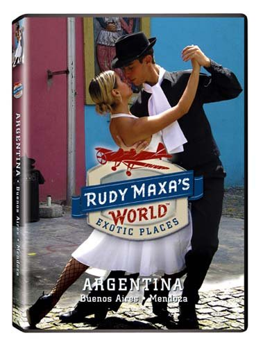 Rudy Maxa's World: Argentina