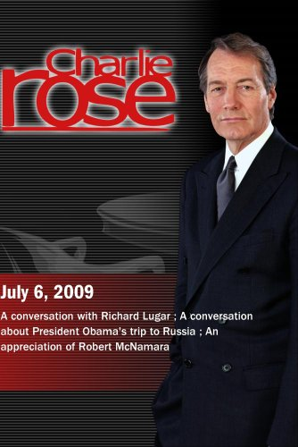 Charlie Rose - Richard Lugar /  President Obama's trip to Russia /  Robert McNamara  (July 6 2009)