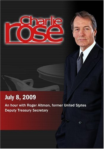 Charlie Rose - Roger Altman  (July 8, 2009)