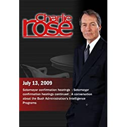 Charlie Rose - Sotomayor confirmation hearings / George Bush's Intelligence Programs (July 13, 2009)