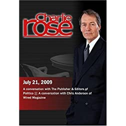 Charlie Rose - Publisher & Editors of Politico / Chris Anderson of Wired Magazine (July 21, 2009)
