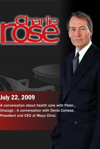 Charlie Rose - Peter Orszago / Denis Cortese (July 22, 2009)