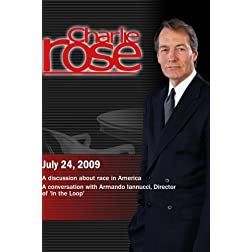 Charlie Rose - Race in America / Armando Iannucci (July 24, 2009)